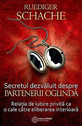 secretul-dezvaluit-despre-partenerii-oglinda-relatia-de-iubire-privita-ca-o-cale-catre-eliberarea-interioara_1_produs